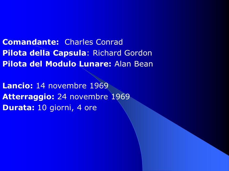 Comandante: Charles Conrad Pilota della Capsula: Richard Gordon Pilota del Modulo Lunare: Alan Bean Lancio: 14 novembre 1969 Atterraggio: 24 novembre 1969 Durata: 10 giorni, 4 ore