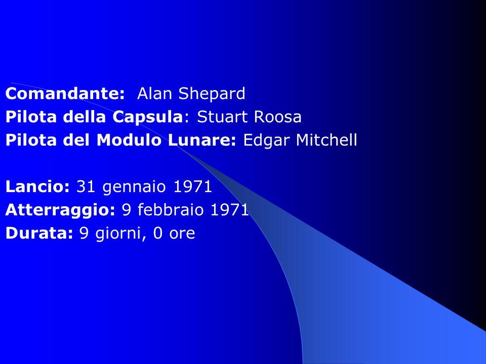 Comandante: Alan Shepard Pilota della Capsula: Stuart Roosa Pilota del Modulo Lunare: Edgar Mitchell Lancio: 31 gennaio 1971 Atterraggio: 9 febbraio 1971 Durata: 9 giorni, 0 ore