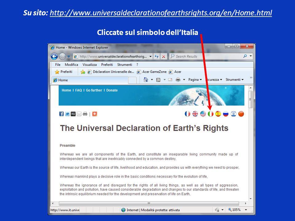 Su sito: http://www.universaldeclarationofearthsrights.org/en/Home.html Cliccate sul simbolo dellItalia