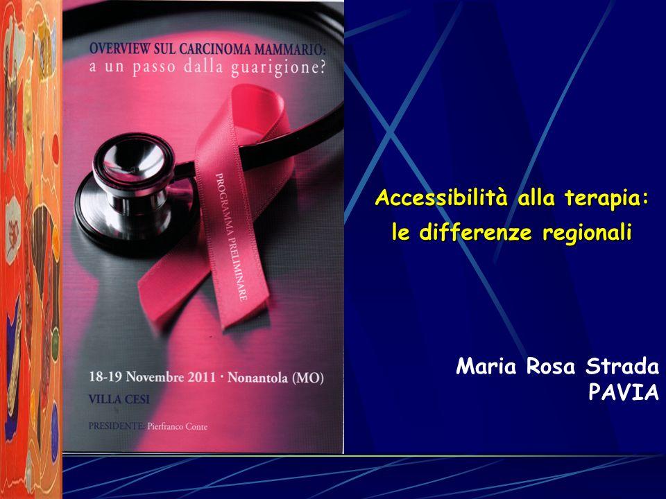 Maria Rosa Strada PAVIA Accessibilità alla terapia: le differenze regionali