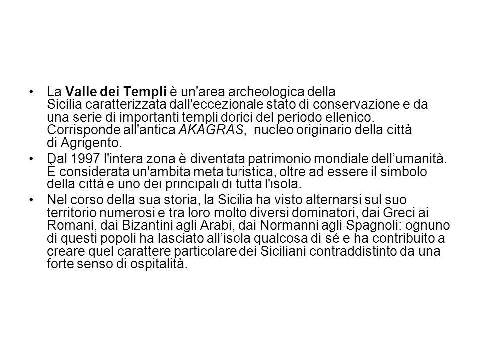 La Valle dei Templi è un'area archeologica della Sicilia caratterizzata dall'eccezionale stato di conservazione e da una serie di importanti templi do