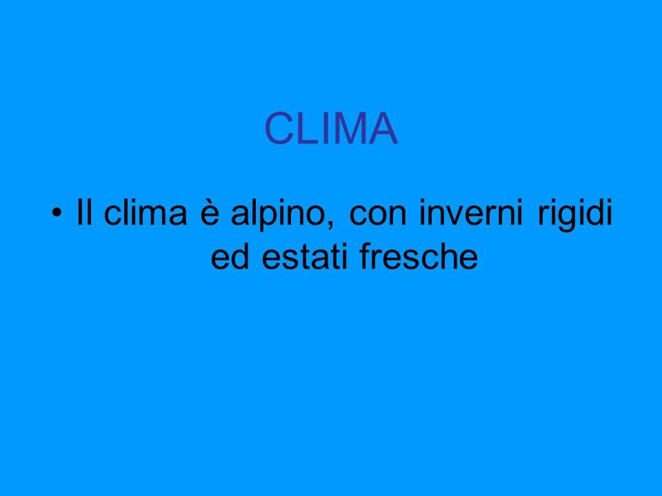 CLIMA Il clima è alpino, con inverni rigidi ed estati fresche