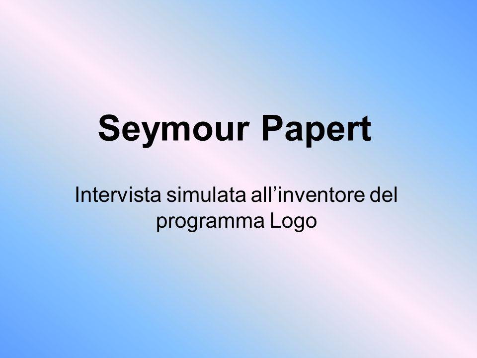 Seymour Papert Intervista simulata allinventore del programma Logo
