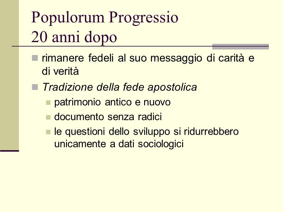 Populorum Progressio 20 anni dopo rimanere fedeli al suo messaggio di carità e di verità Tradizione della fede apostolica patrimonio antico e nuovo do