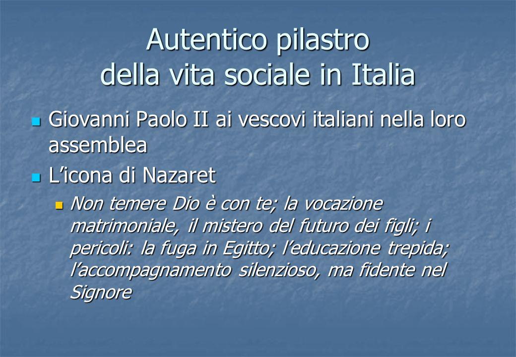 Autentico pilastro della vita sociale in Italia Giovanni Paolo II ai vescovi italiani nella loro assemblea Giovanni Paolo II ai vescovi italiani nella