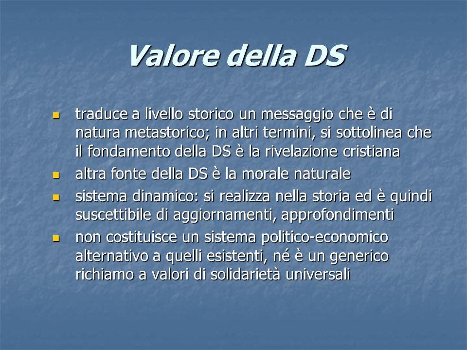 Valore della DS traduce a livello storico un messaggio che è di natura metastorico; in altri termini, si sottolinea che il fondamento della DS è la ri