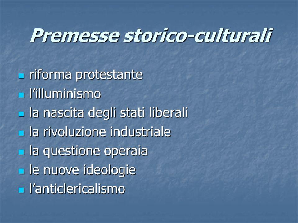 Premesse storico-culturali riforma protestante riforma protestante lilluminismo lilluminismo la nascita degli stati liberali la nascita degli stati li