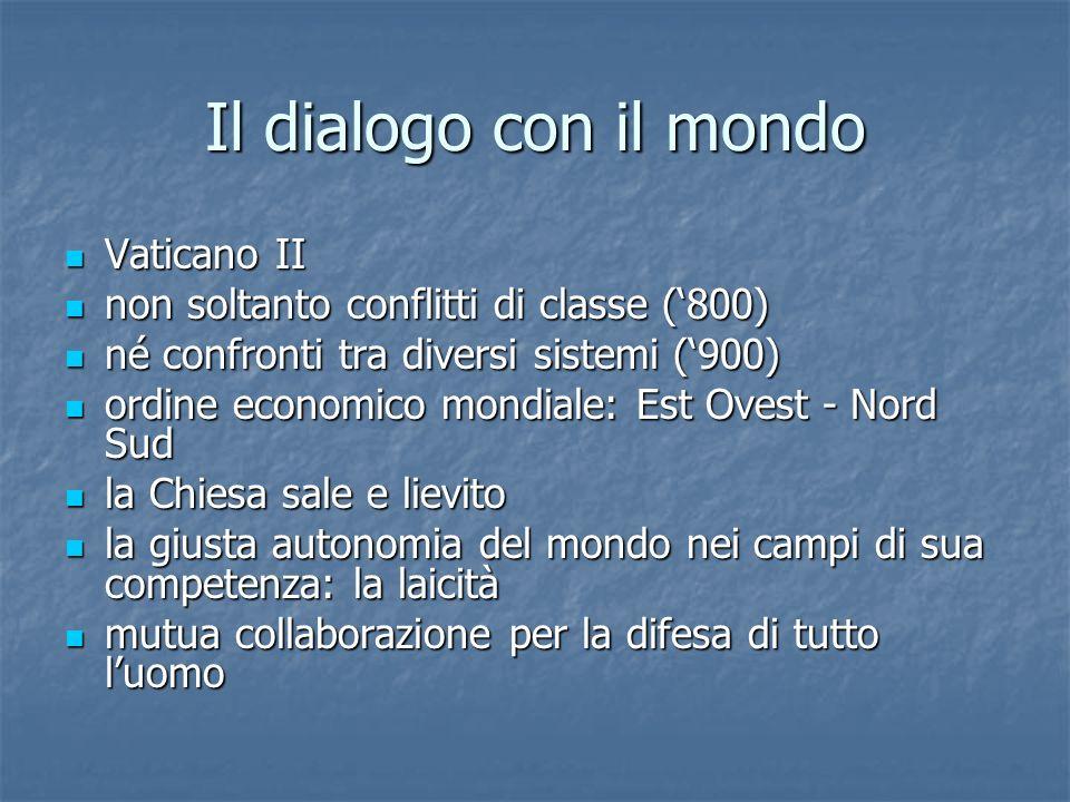 Il dialogo con il mondo Vaticano II Vaticano II non soltanto conflitti di classe (800) non soltanto conflitti di classe (800) né confronti tra diversi