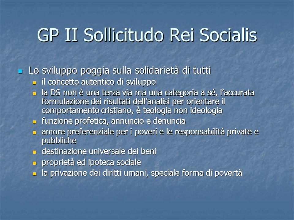 GP II Sollicitudo Rei Socialis Lo sviluppo poggia sulla solidarietà di tutti Lo sviluppo poggia sulla solidarietà di tutti il concetto autentico di sv