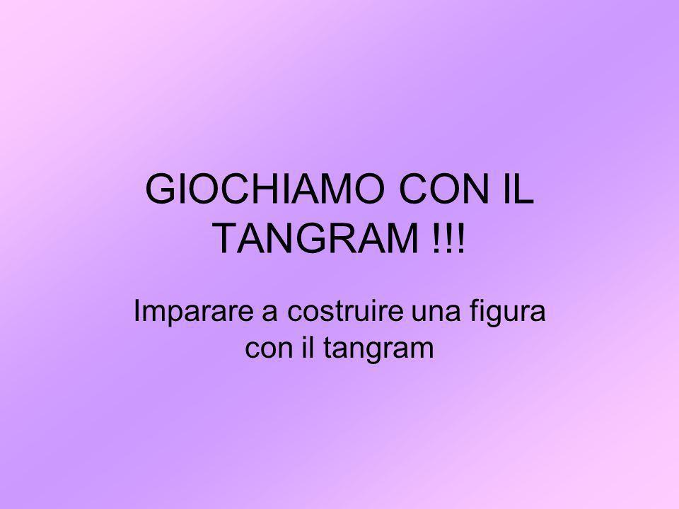 GIOCHIAMO CON IL TANGRAM !!! Imparare a costruire una figura con il tangram