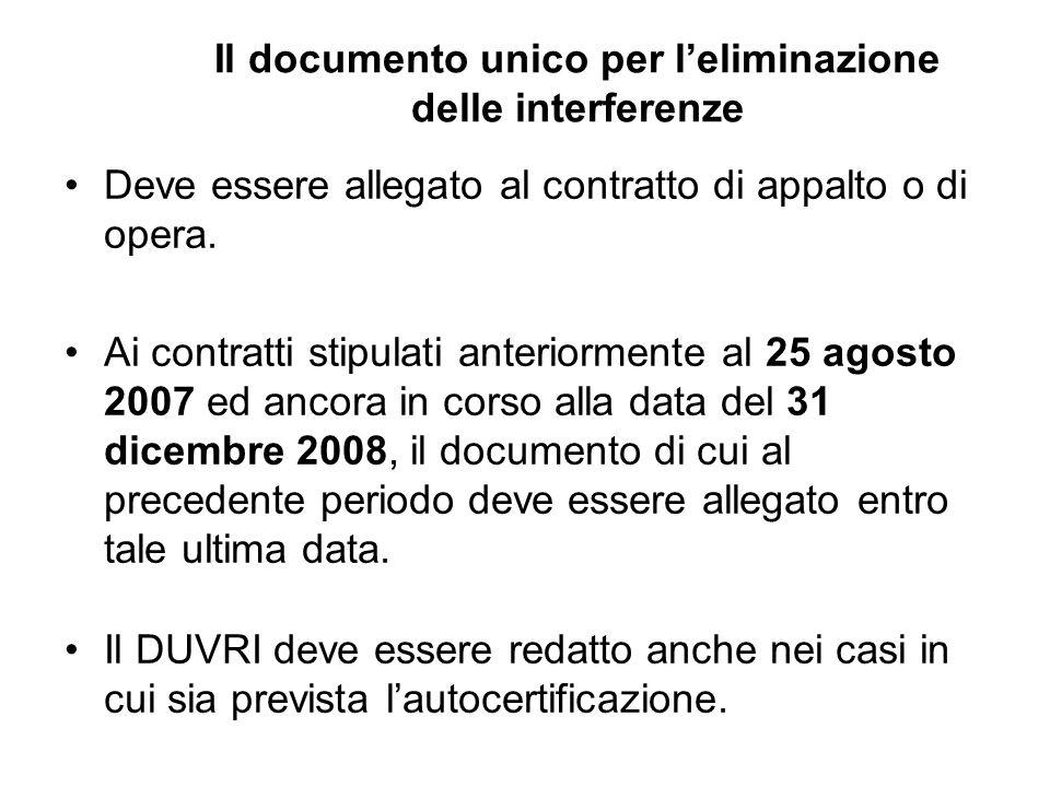 Il documento unico per leliminazione delle interferenze Deve essere allegato al contratto di appalto o di opera. Ai contratti stipulati anteriormente