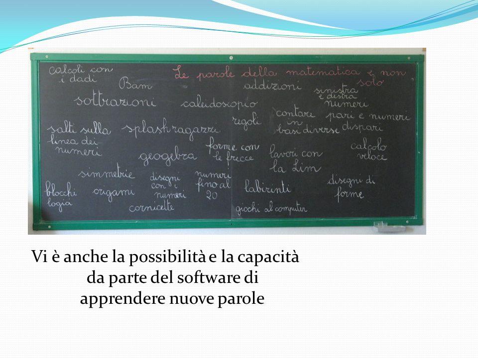 Vi è anche la possibilità e la capacità da parte del software di apprendere nuove parole