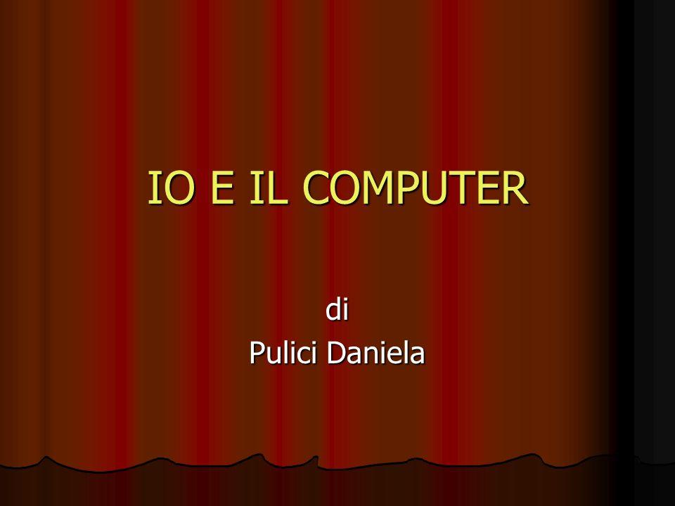 IO E IL COMPUTER di Pulici Daniela