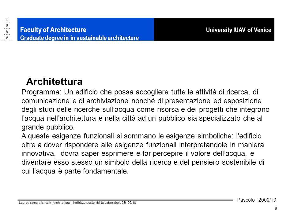 Pascolo 2009/10 Laurea specialistica in Architettura – Indirizzo sostenibilità Laboratorio 3B -09/10 6 University IUAV of Venice Faculty of Architectu
