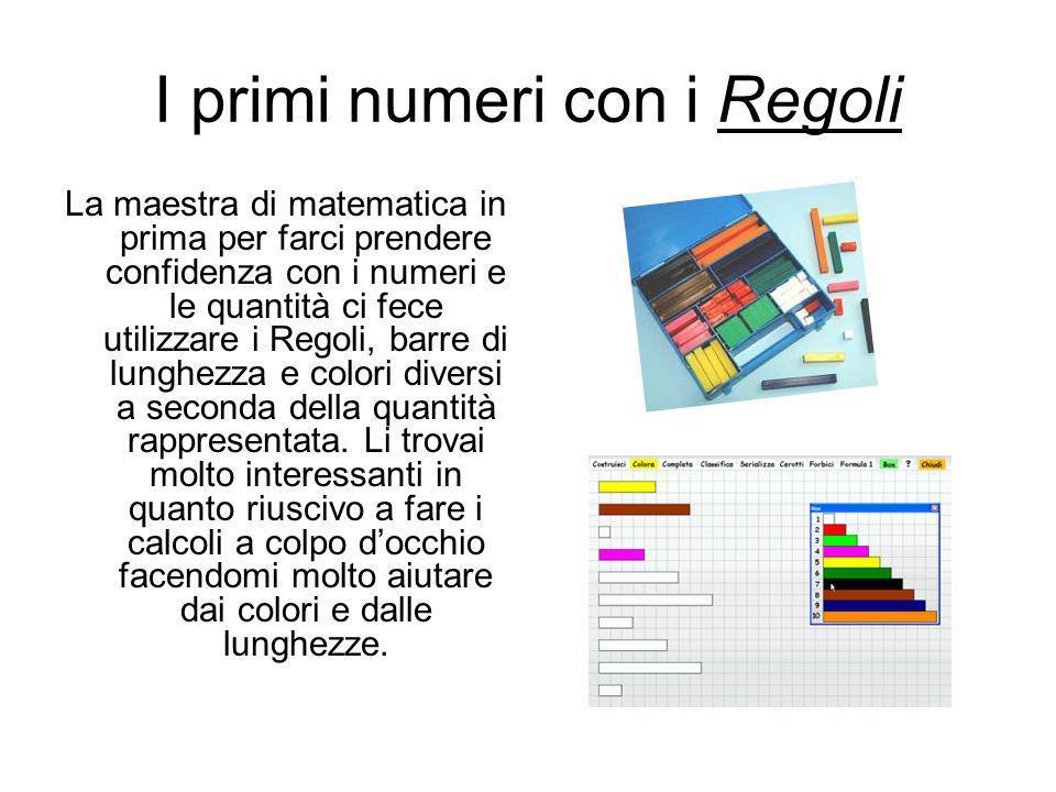 I primi numeri con i Regoli La maestra di matematica in prima per farci prendere confidenza con i numeri e le quantità ci fece utilizzare i Regoli, ba