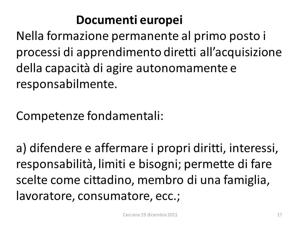 Documenti europei Nella formazione permanente al primo posto i processi di apprendimento diretti allacquisizione della capacità di agire autonomamente