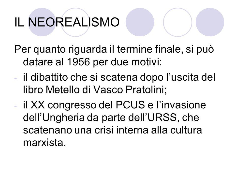 LA MEMORIA VISIVA DEL NEOREALISMO Il Neorealismo si caratterizza per la coincidenza di esperienze artistiche, letterarie, figurative e cinematografiche.