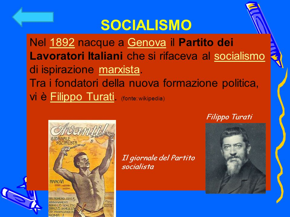 SOCIALISMO Nel 1892 nacque a Genova il Partito dei Lavoratori Italiani che si rifaceva al socialismo di ispirazione marxista.1892Genovasocialismomarxi