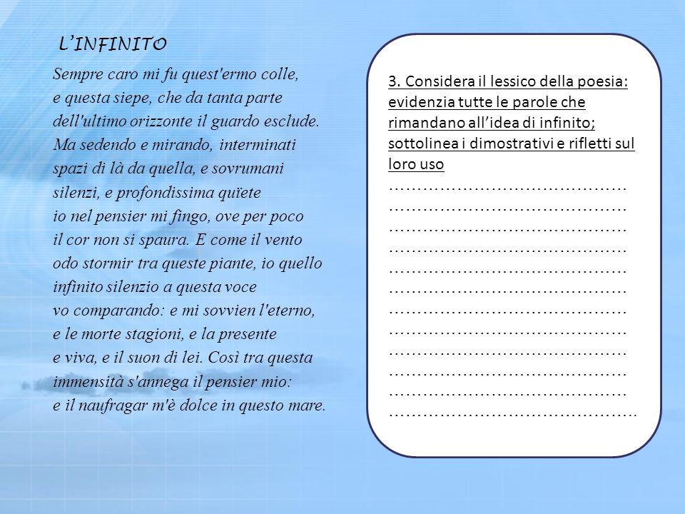 3. Considera il lessico della poesia: evidenzia tutte le parole che rimandano allidea di infinito; sottolinea i dimostrativi e rifletti sul loro uso …