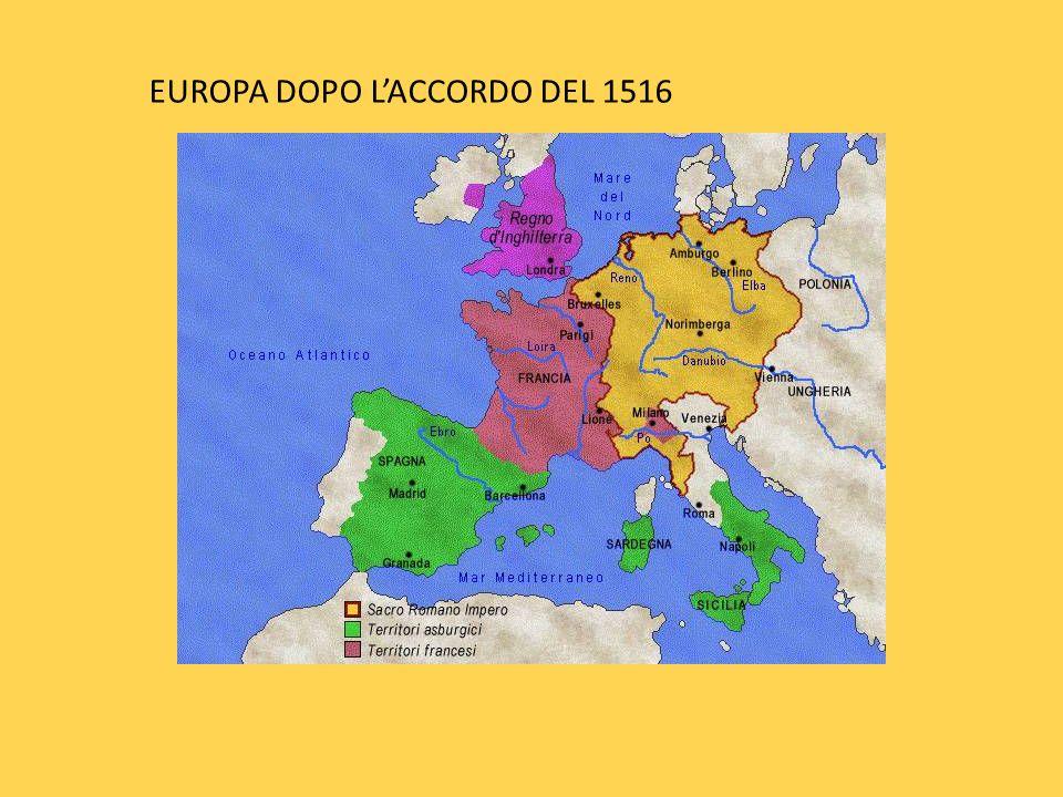 EUROPA DOPO LACCORDO DEL 1516