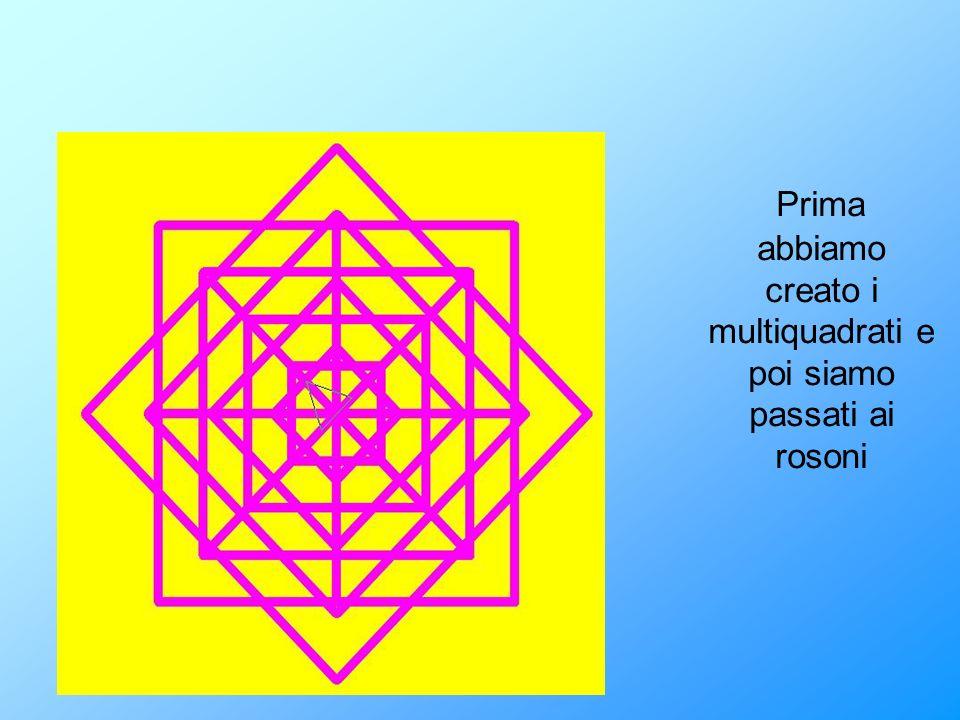 Prima abbiamo creato i multiquadrati e poi siamo passati ai rosoni