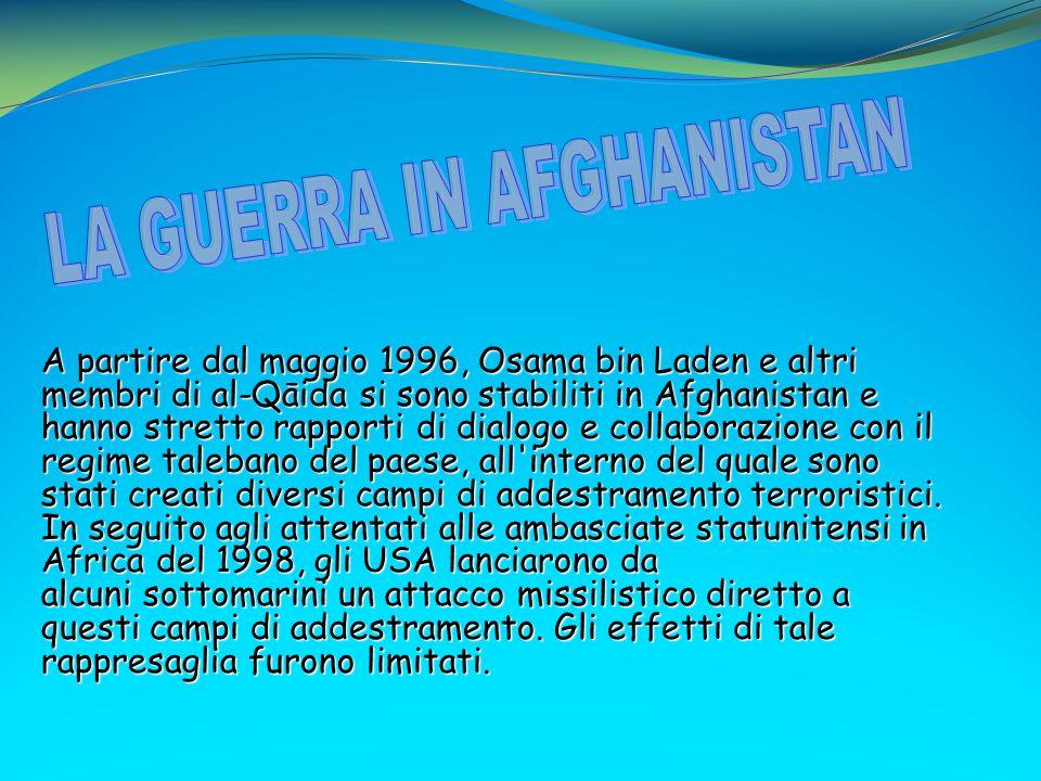 A partire dal maggio 1996, Osama bin Laden e altri membri di al-Qāida si sono stabiliti in Afghanistan e hanno stretto rapporti di dialogo e collabora