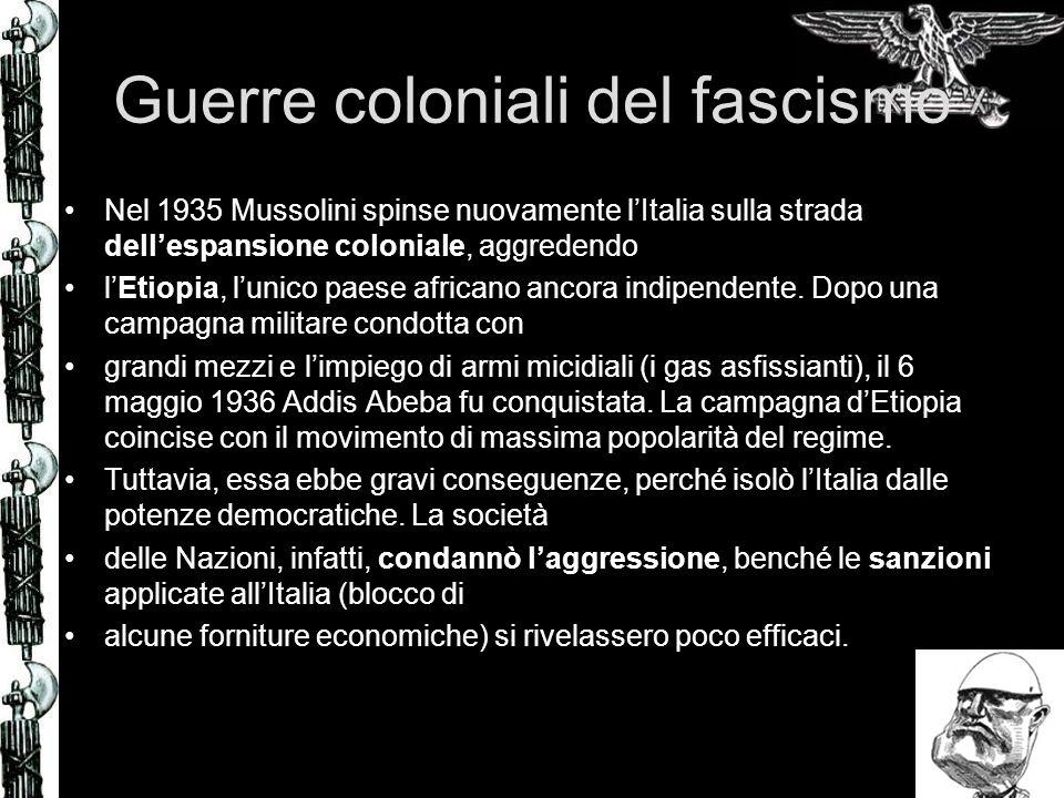 Guerre coloniali del fascismo Nel 1935 Mussolini spinse nuovamente lItalia sulla strada dellespansione coloniale, aggredendo lEtiopia, lunico paese af