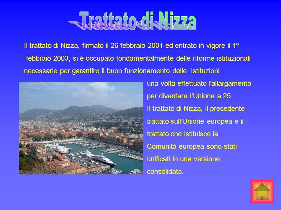 Il trattato di Nizza, firmato il 26 febbraio 2001 ed entrato in vigore il 1º febbraio 2003, si è occupato fondamentalmente delle riforme istituzionali