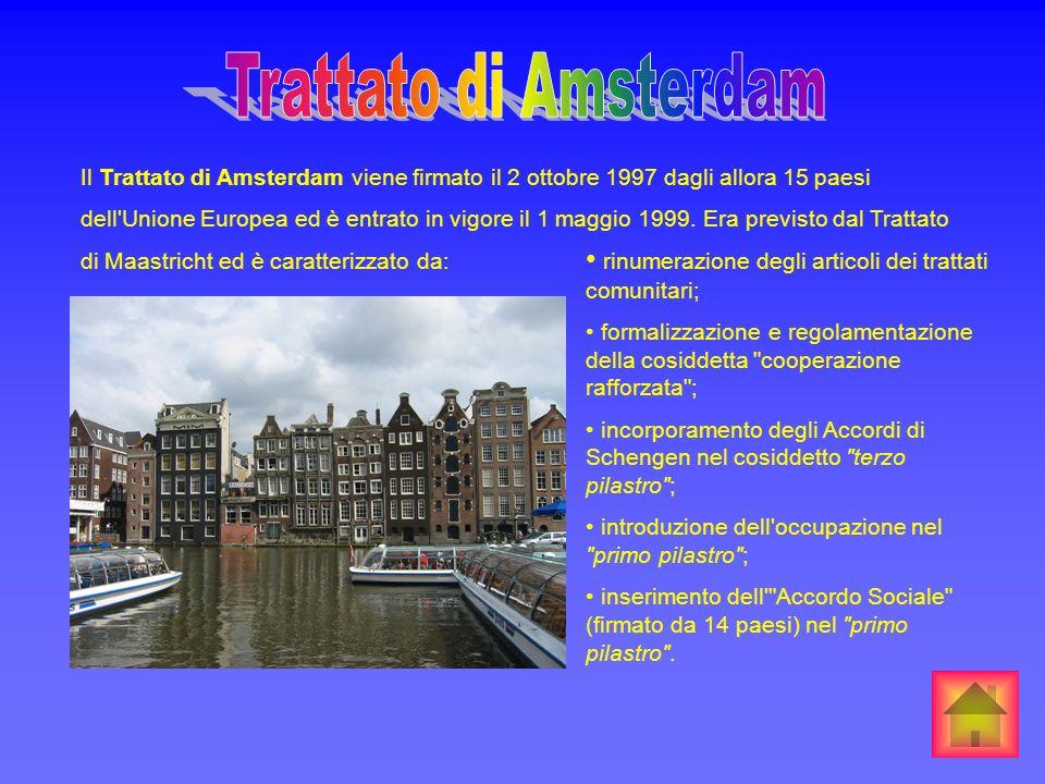 Il Trattato di Amsterdam viene firmato il 2 ottobre 1997 dagli allora 15 paesi dell'Unione Europea ed è entrato in vigore il 1 maggio 1999. Era previs