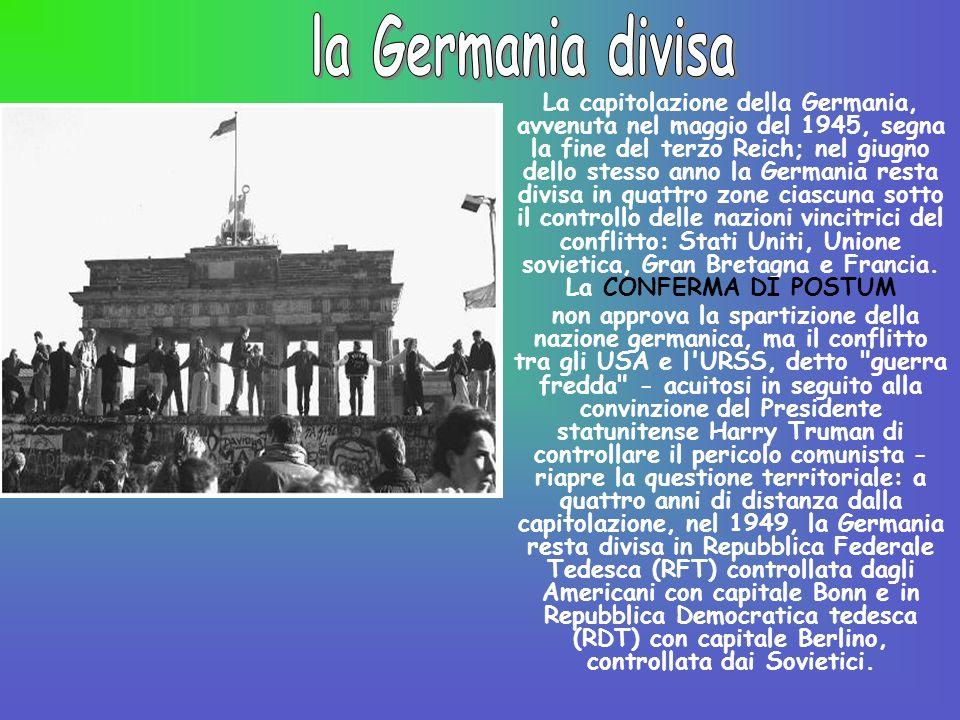 La capitolazione della Germania, avvenuta nel maggio del 1945, segna la fine del terzo Reich; nel giugno dello stesso anno la Germania resta divisa in