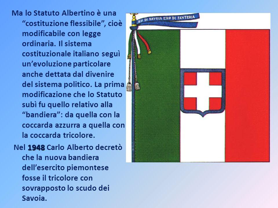 Ma lo Statuto Albertino è una costituzione flessibile, cioè modificabile con legge ordinaria. Il sistema costituzionale italiano seguì unevoluzione pa