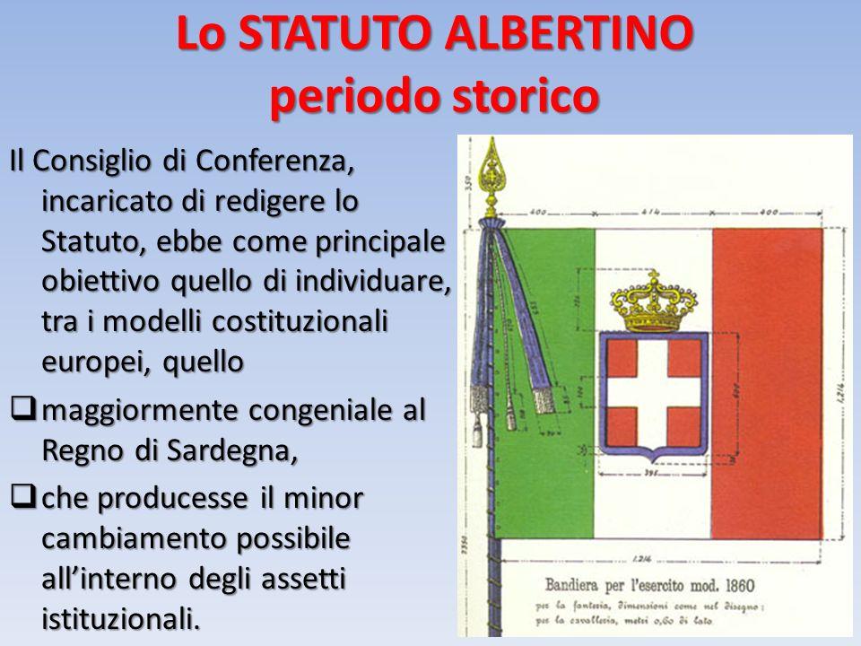 Lo STATUTO ALBERTINO periodo storico Il Consiglio di Conferenza, incaricato di redigere lo Statuto, ebbe come principale obiettivo quello di individua