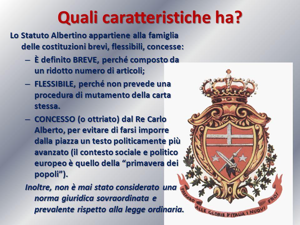 Quali caratteristiche ha? Lo Statuto Albertino appartiene alla famiglia delle costituzioni brevi, flessibili, concesse: – È definito BREVE, perché com