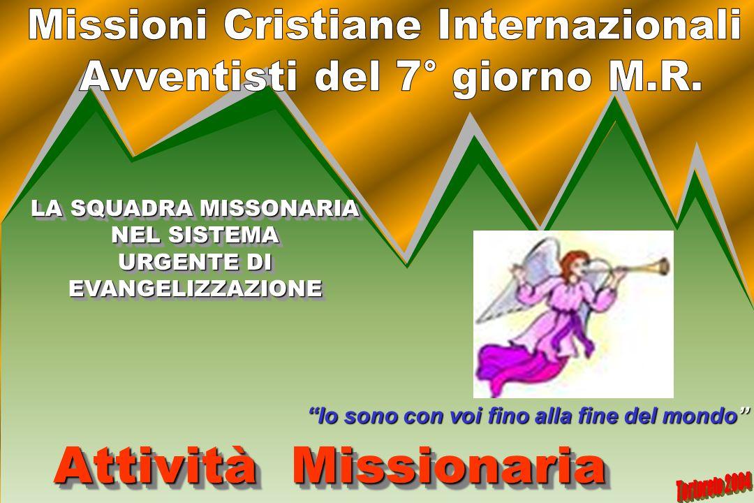 LA SQUADRA MISSONARIA NEL SISTEMA URGENTE DI EVANGELIZZAZIONE LA SQUADRA MISSONARIA NEL SISTEMA URGENTE DI EVANGELIZZAZIONE Attività Missionaria Attiv