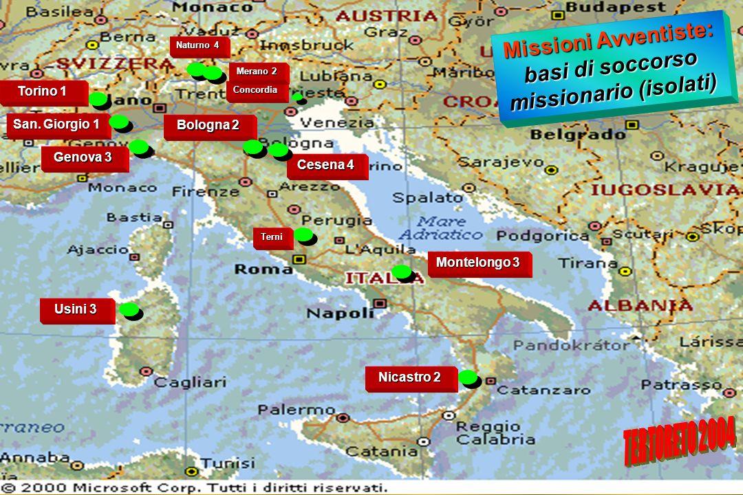 Missioni Avventiste: basi di soccorso missionario (isolati) Cesena 4 Bologna 2 Concordia San. Giorgio 1 Naturno 4 Nicastro 2 Terni Montelongo 3 Usini