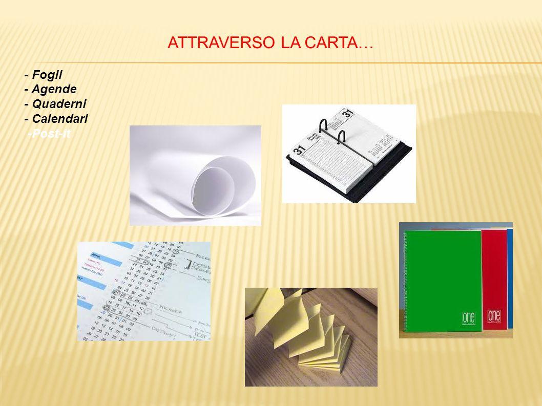 ATTRAVERSO LA CARTA… - Fogli - Agende - Quaderni - Calendari -Post-it