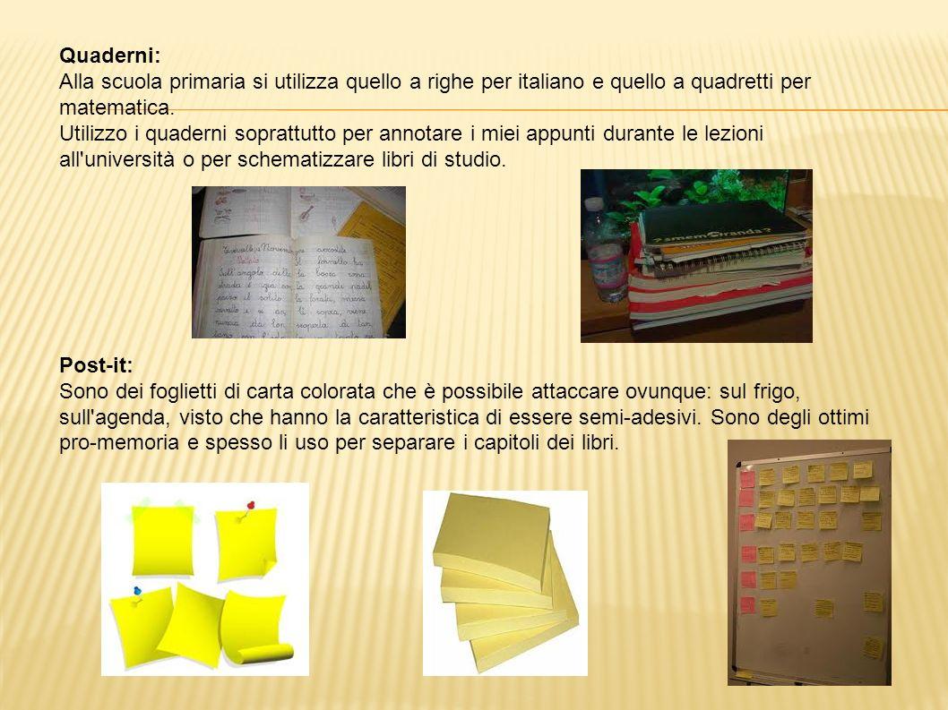 Quaderni: Alla scuola primaria si utilizza quello a righe per italiano e quello a quadretti per matematica. Utilizzo i quaderni soprattutto per annota