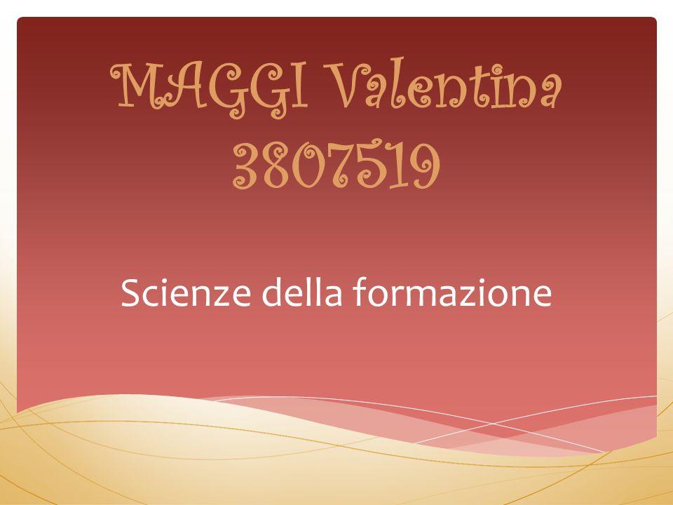 MAGGI Valentina 3807519 Scienze della formazione