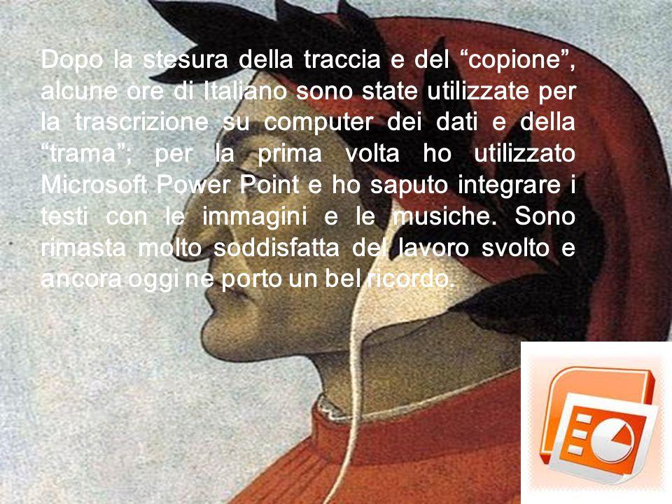 Dopo la stesura della traccia e del copione, alcune ore di Italiano sono state utilizzate per la trascrizione su computer dei dati e della trama; per