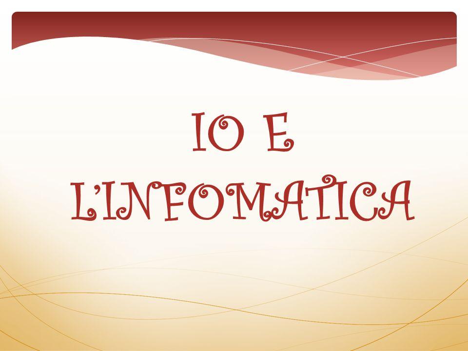 IO E LINFOMATICA