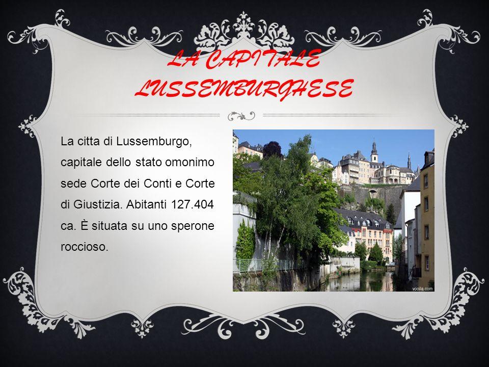 La citta di Lussemburgo, capitale dello stato omonimo sede Corte dei Conti e Corte di Giustizia.