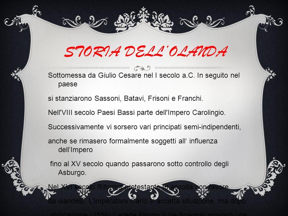 STORIA DELLOLANDA Sottomessa da Giulio Cesare nel I secolo a.C.