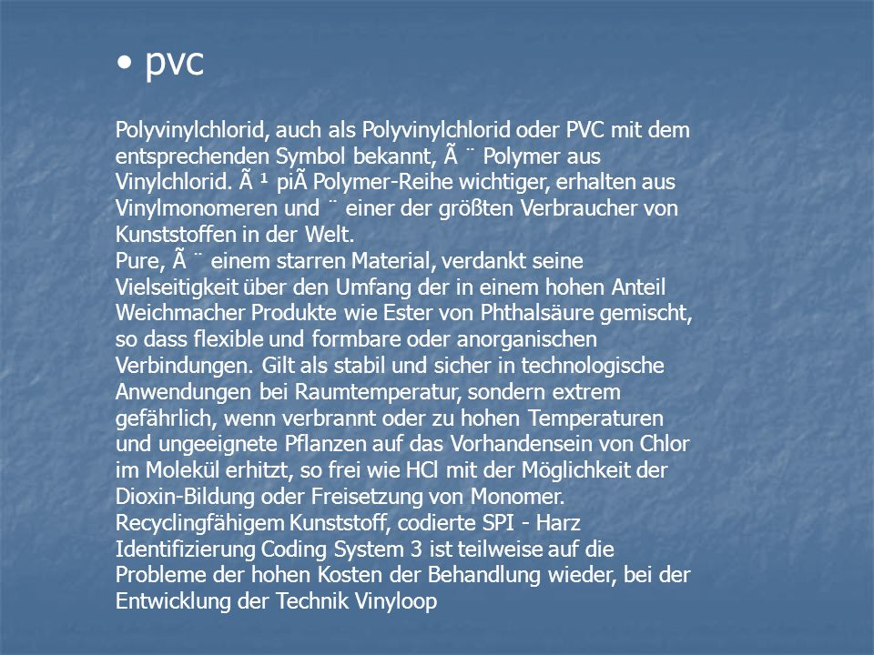 Polyvinylchlorid, auch als Polyvinylchlorid oder PVC mit dem entsprechenden Symbol bekannt, à ¨ Polymer aus Vinylchlorid. à ¹ pià Polymer-Reihe wichti