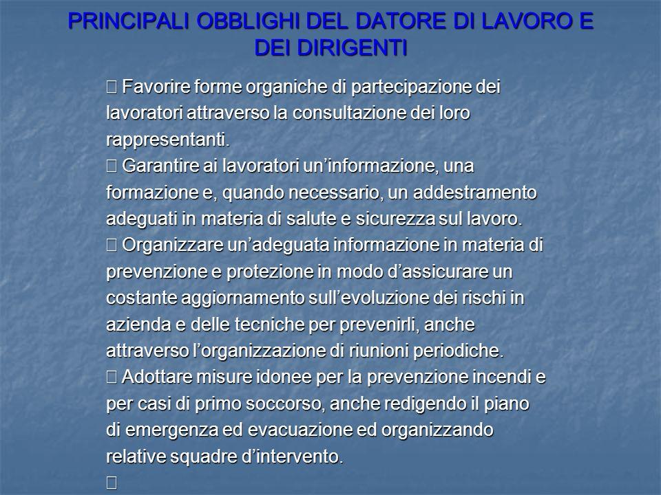 PRINCIPALI OBBLIGHI DEL DATORE DI LAVORO E DEI DIRIGENTI Favorire forme organiche di partecipazione dei Favorire forme organiche di partecipazione dei