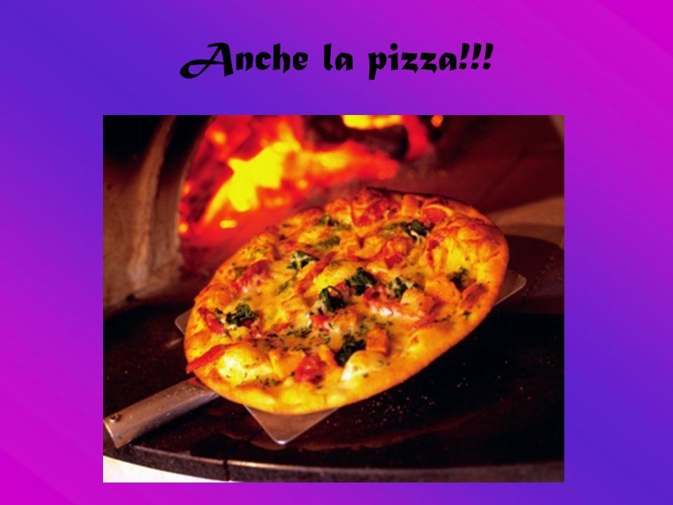 Anche la pizza!!!