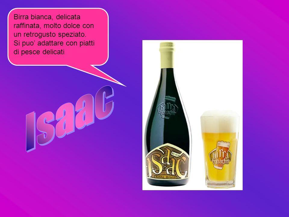 Birra bianca, delicata raffinata, molto dolce con un retrogusto speziato. Si puo adattare con piatti di pesce delicati