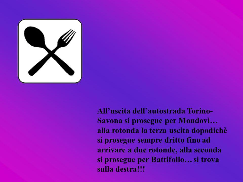 Alluscita dellautostrada Torino- Savona si prosegue per Mondovì… alla rotonda la terza uscita dopodichè si prosegue sempre dritto fino ad arrivare a d
