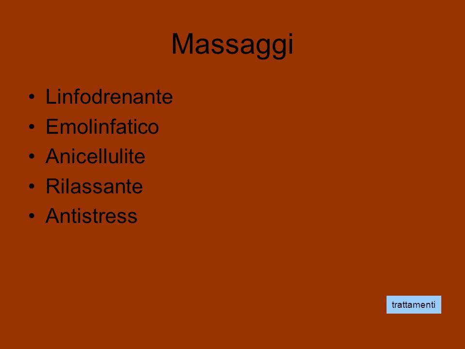 Massaggi Linfodrenante Emolinfatico Anicellulite Rilassante Antistress trattamenti