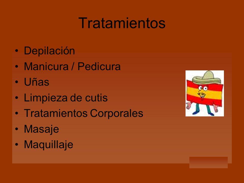 Tratamientos Depilación Manicura / Pedicura Uñas Limpieza de cutis Tratamientos Corporales Masaje Maquillaje