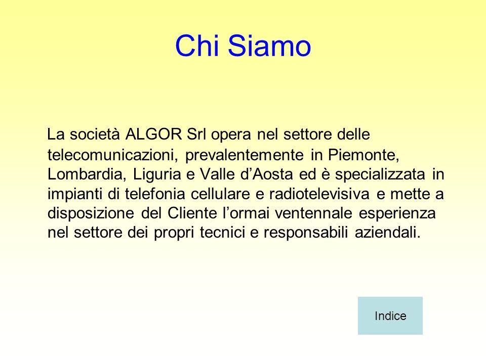 Chi Siamo La società ALGOR Srl opera nel settore delle telecomunicazioni, prevalentemente in Piemonte, Lombardia, Liguria e Valle dAosta ed è speciali
